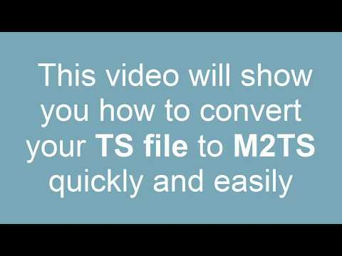 How to Convert TS to M2TS
