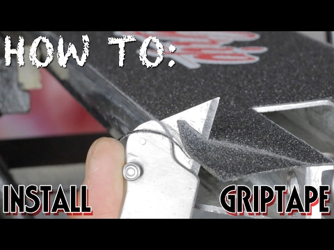 HOW TO: INSTALL GRIPTAPE