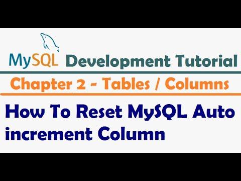 How To Reset MySQL Auto Increment Column - MySQL Developer Tutorial