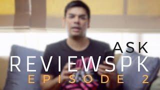 Ask ReviewsPK | Episode 2