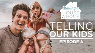 TELLING OUR KIDS: Making a House a Home - Episode 4
