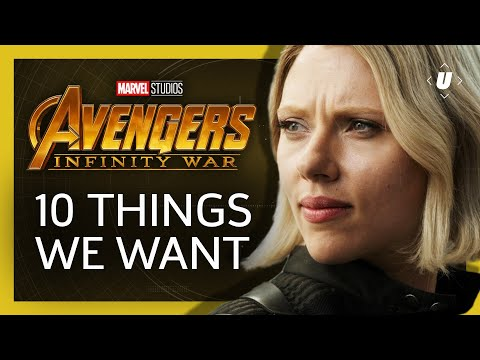 10 Things We Want From Avengers Infinity War