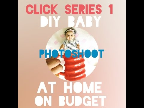 Diy Baby photoshoot at home | Baby photography on budget | Click Series 1