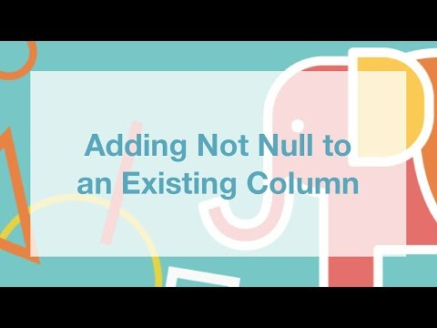 Adding Not Null to an Existing Column