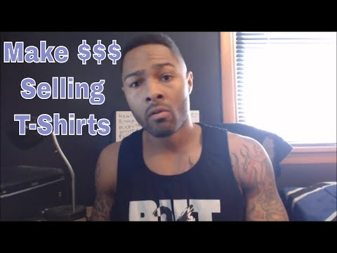 Make Money Selling T-Shirts Online! How To Start Your Own Online T-Shirt Business Today...