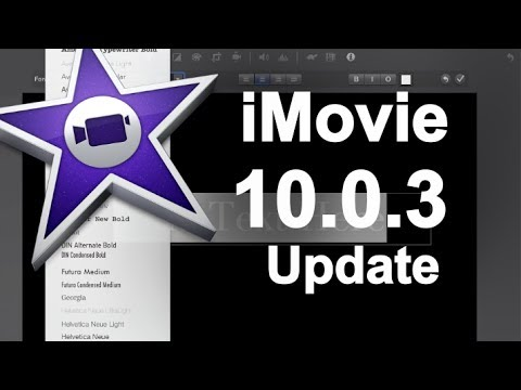 iMovie 10.0.3 Update  - New Features
