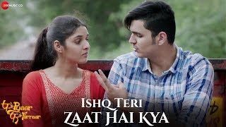 Ishq Teri Zaat Hai Kya | P Se Pyaar F Se Faraar | Ripul, Bhavesh Kumar, Jimmy Sheirgill | 18 Oct