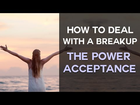How To Deal With a Breakup Through the Power of Acceptance
