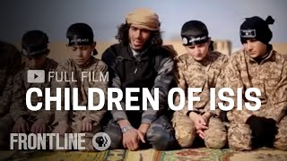 Children of ISIS (full film) | FRONTLINE