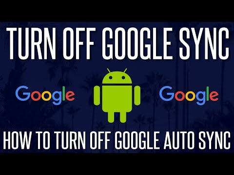 How to Turn off Google Auto Syncing - Android Phones | 2018