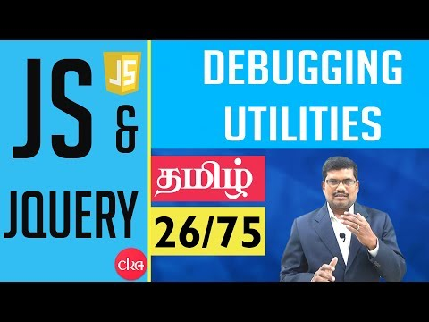 #26 Debugging Utilities available in Browser || JavaScript & J Query In Tamil