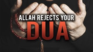 SIGNS THAT ALLAH REJECTED YOUR DUA