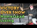 Victory Over Snow On The Homestead VLOG