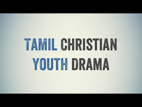 TAMIL CHRISTIAN YOUTH DRAMA!