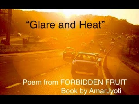"""Glare and Heat"" Poem from Amar Jyoti's famous book Forbidden Fruit"