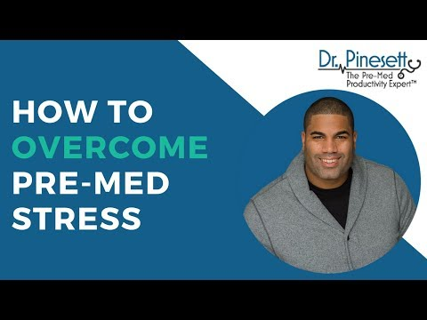 How to Overcome Pre-med Stress