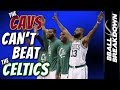 Why The CAVS Cant Beat The CELTICS