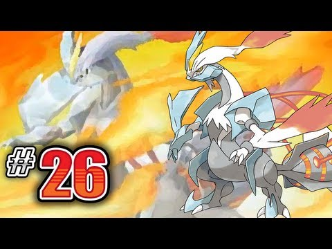 Let's Play Pokemon: White 2 - Part 26 - WHITE KYUREM