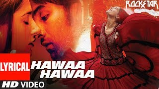 Hawaa Hawaa Song With Lyrics  Rockstar  Ranbir Kapoor  Nargis Fakhri  Mohit Chauhan  A R Rahman