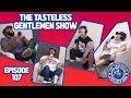 Episode 107, with Schoeny, of The Tasteless Gentlemen Show