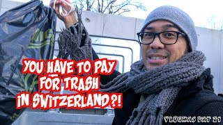 YOU HAVE TO PAY FOR TRASH IN SWITZERLAND? | VLOGMAS DAY 21