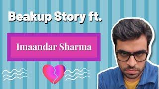 Imaandar Sharma ka Break-up || ईमानदार शर्मा || Satish Ray