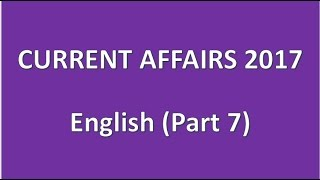 current affairs 2017 (English) part  7 || IBPS,UPSC,CLAT,RRB,SSC,GROUPS