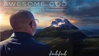 "Jub Jub featuring Bonokhule Nkala ""Awesome God""Official Audio"