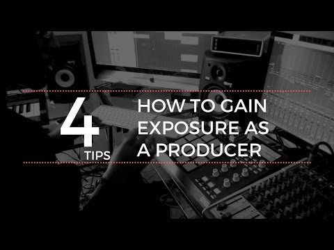 How To Gain Exposure As a Producer: 4 Tips
