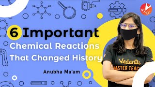 6 Important Chemical Reactions That Changed History ⚗️ 🧪| Chemistry Experiments | Vedantu 9 and 10