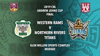 2019 Country Rugby League Gf - Andrew Johns Cup - Western Rams V Northern Rivers Titans