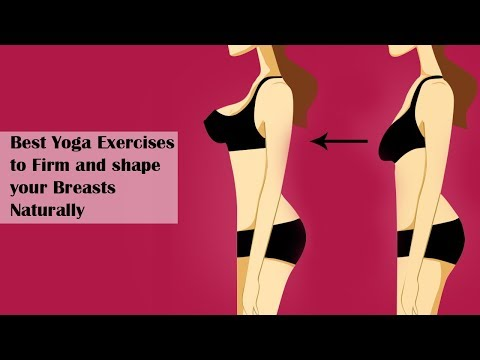 7 Yoga Poses to Firm Up Sagging Breast