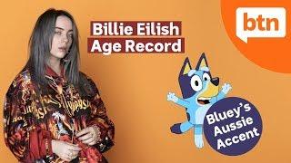 Bluey's Australian Accent Debate & Billie Eilish's Age Record – Today's Biggest News