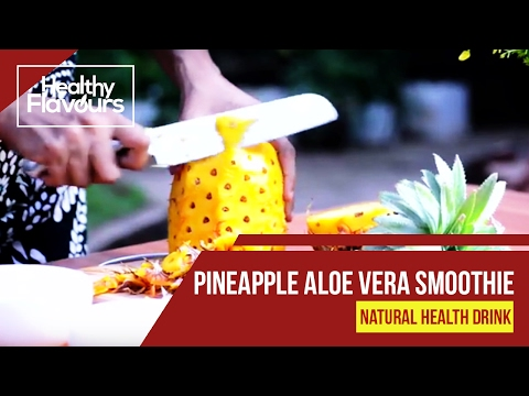 Magical Weight Loss Drink || Pineapple Aloe vera Smoothie || Healthy Flavours