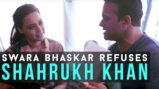 Swara Bhaskar confesses to refusing a role opposite Shahrukh Khan!