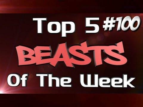 Top 5 Beasts of the Week