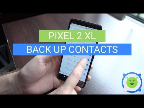 Pixel 2 XL: How To Back Up Contacts