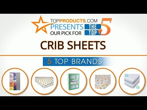 Best Crib Sheet Reviews 2017 – How to Choose the Best Crib Sheet