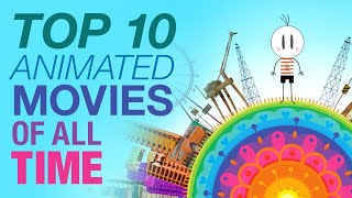 Top 10 Animated Films of All Time - A CineFix Movie List
