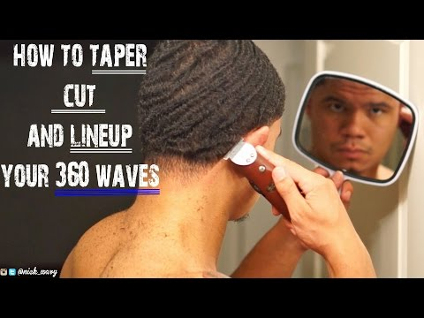360 WAVES: How To Cut Your Hair, Taper And Lineup Yourself