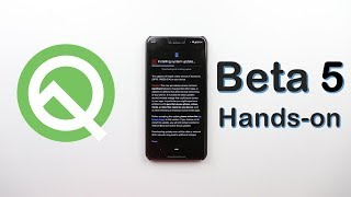 Android Q Beta 5 on Pixel 3 XL hands on - What's New?