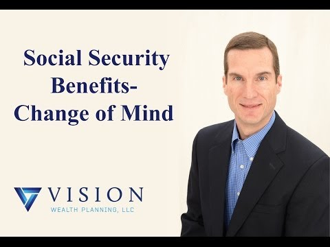 Social Security Benefits - Change of Mind