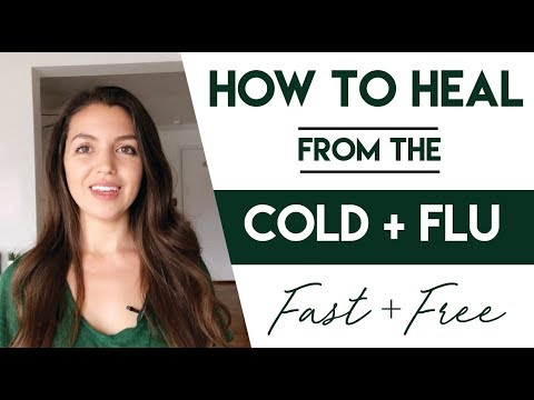 How to heal from the cold or flu FAST and FREE
