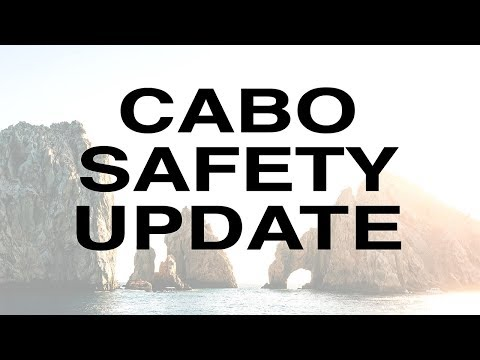 Cabo Safety Update