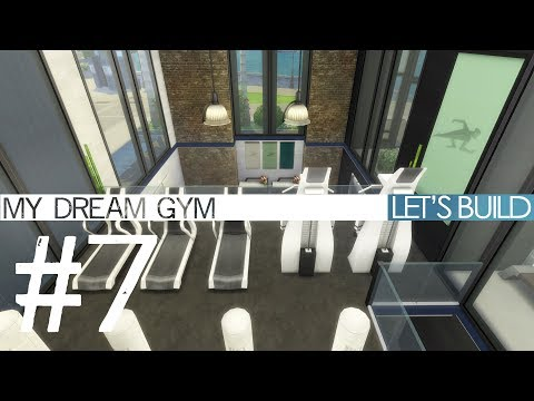 The Sims 4 Let's Build - MY DREAM GYM - Part 7
