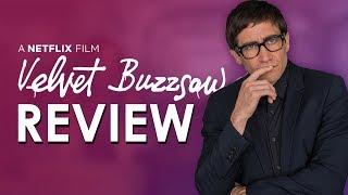Velvet Buzzsaw Movie Review | NO SPOILERS