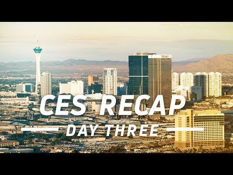 CES 2018 Day 3 Recap