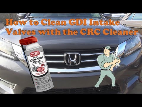 How to clean intake valves with CRC GCI cleaner on a 2015 Honda Accord