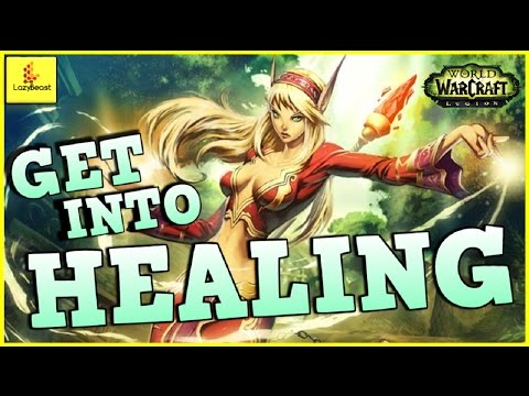 How To Get Into Healing - WoW Legion - Basic Guide and Tips + Set-Up + UI