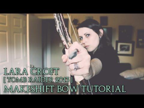 Lara Croft | Tomb Raider 2013 | Makeshift Bow Cosplay Tutorial